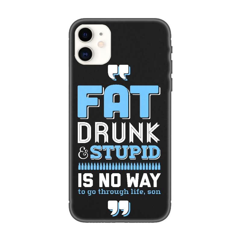 Custodia per iPhone stupida ubriaca grassa, custodia per iPhone 11 con opere d'arte stupida ubriaca grassa